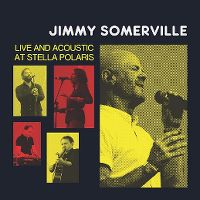Cover Jimmy Somerville - Live And Acoustic At Stella Polaris