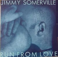 Cover Jimmy Somerville - Run From Love