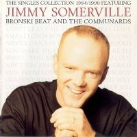 Cover Jimmy Somerville, Bronski Beat And The Communards - The Singles Collection 1984/1990