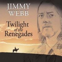 Cover Jimmy Webb - Twilight Of The Renegades