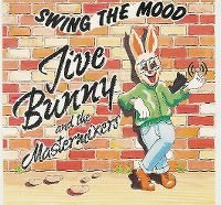 Cover Jive Bunny And The Mastermixers - Swing The Mood