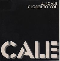 Cover J.J. Cale - Closer To You