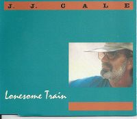 Cover J.J. Cale - Lonesome Train