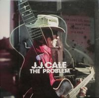 Cover J.J. Cale - The Problem