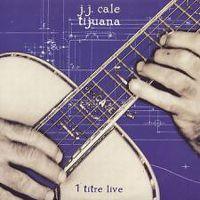 Cover J.J. Cale - Tijuana (Live)