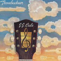 Cover J.J. Cale - Troubadour