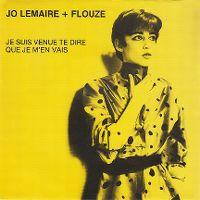 Cover Jo Lemaire + Flouze - Je suis venue te dire que je m'en vais