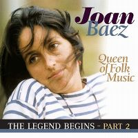 Cover Joan Baez - Queen Of Folk Music - The Legend Begins - Part 2