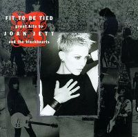 Cover Joan Jett & The Blackhearts - Fit To Be Tied - Great Hits