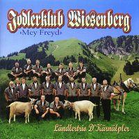 Cover Jodlerklub Wiesenberg / Ländlertrio d'Kärnälpler - Mey Freyd
