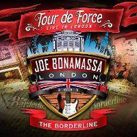 Cover Joe Bonamassa - Tour de Force - Live In London - The Borderline