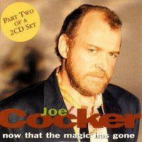 Cover Joe Cocker - Now That The Magic Has Gone