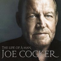 Cover Joe Cocker - The Life Of A Man - The Ultimate Hits 1968-2013