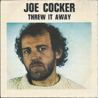 Cover Joe Cocker - Threw It Away