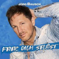 Cover Jörg Bausch - Feier Dich selbst