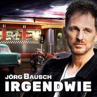 Cover Jörg Bausch - Irgendwie