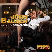 Cover Jörg Bausch - Nichts für schwache Nerven