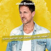 Cover Jörg Bausch - Wann werden wir wieder tanzen gehen?