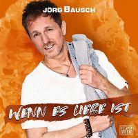 Cover Jörg Bausch - Wenn es Liebe ist