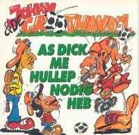 Cover Johan & de Groothandel - As Dick me hullep nodig heb