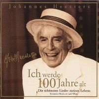 Cover Johannes Heesters - Ich werde 100 Jahre alt