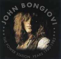Cover John Bongiovi - The Power Station Years 1980-1983