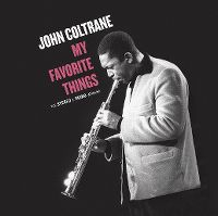 Cover John Coltrane - My Favorite Things - The Stereo & Mono Versions