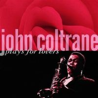 Cover John Coltrane - Plays For Lovers