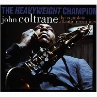 Cover John Coltrane - The Heavyweight Champion: The Complete Atlantic Recordings Of John Coltrane