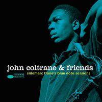Cover John Coltrane & Friends - Sideman: Trane's Blue Note Sessions