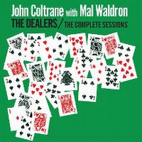 Cover John Coltrane with Mal Waldron - The Dealers / The Complete Sessions
