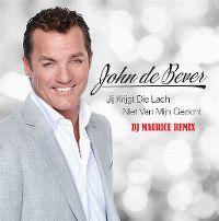 Cover John de Bever - Jij krijgt die lach niet van mijn gezicht