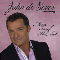 Cover John de Bever - Meer hoef ik niet