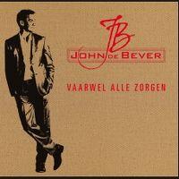 Cover John de Bever - Vaarwel alle zorgen