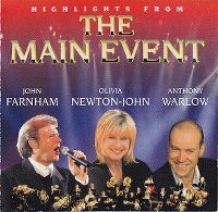 Cover John Farnham / Olivia Newton-John / Anthony Warlow - Highlights From The Main Event