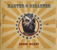Cover John Hiatt - Master Of Disaster