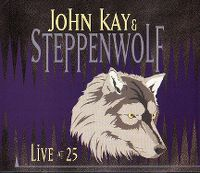 Cover John Kay & Steppenwolf - Live At 25