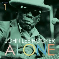 Cover John Lee Hooker - Alone - Volume 1