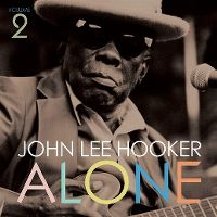 Cover John Lee Hooker - Alone - Volume 2