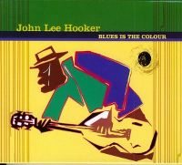 Cover John Lee Hooker - Blues Is The Colour