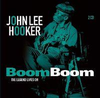 Cover John Lee Hooker - Boom Boom - The Legend Lives On