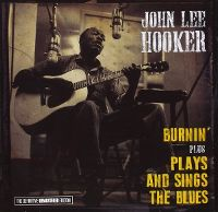 Cover John Lee Hooker - Burnin' / Plays And Sings The Blues