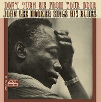 Cover John Lee Hooker - Don't Turn Me From Your Door - John Lee Hooker Sings His Blues