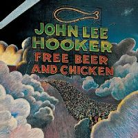 Cover John Lee Hooker - Free Beer And Chicken