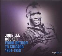 Cover John Lee Hooker - From Detroit To Chicago 1954-1958