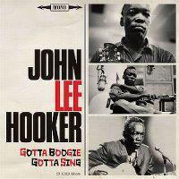 Cover John Lee Hooker - Gotta Boogie Gotta Sing