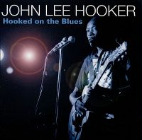 Cover John Lee Hooker - Hooked On The Blues