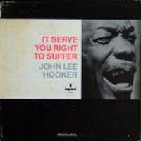 Cover John Lee Hooker - It Serve You Right To Suffer