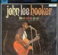 Cover John Lee Hooker - Live At Cafe Au-GO-GO
