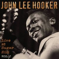 Cover John Lee Hooker - Live At Sugar Hill Vol.2